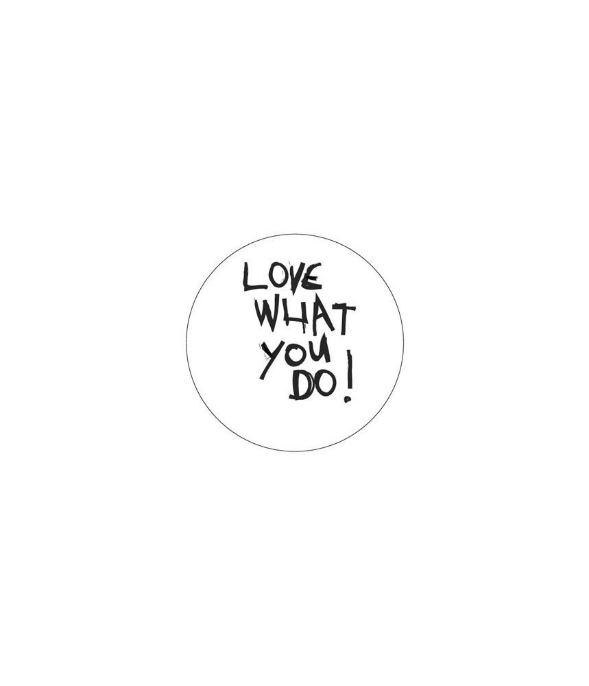 Stickers rond wit - Love what you do
