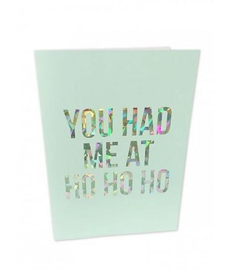 Kerst kaart glitter folie - You had me at ho ho ho